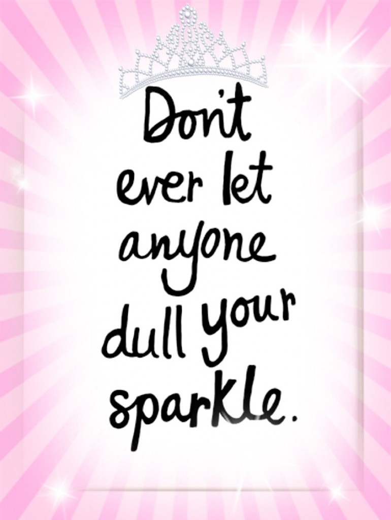 Keep your sparkle & follow your dreams